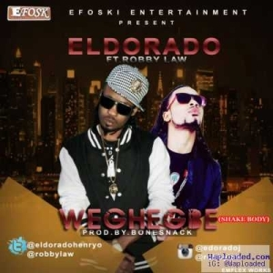 Eldorado - Weghegbe (Shake Body) (ft. Robby Law)